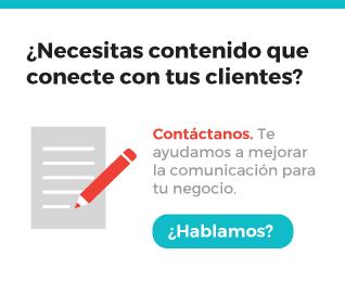 ¿Necesitas contenido que conecte con tus clientes?