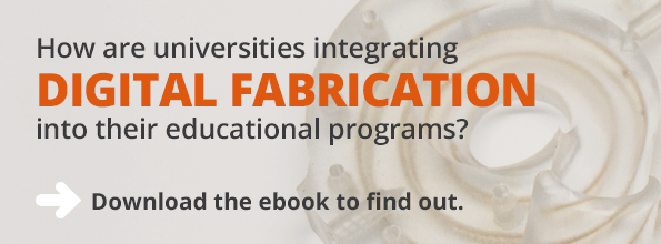 How are universities integrating Digital Fabrication into their educational programs? Download the ebook to find out.