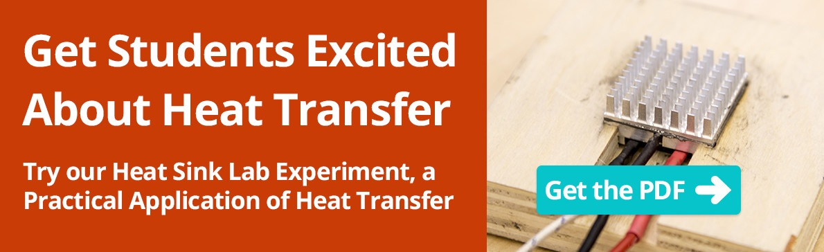 Get Students Excited About Heat Transfer!