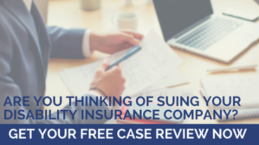 Are you thinking of suing your disability insurance company? Contact us for a free consultation.