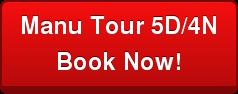 Manu Tour 5D/4N Book Now!