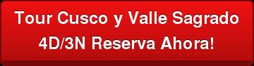 Tour Cusco y Valle Sagrado 4D/3N Reserva Ahora!