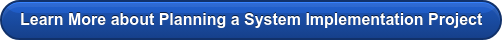 Learn More about Planning a System Implementation Project