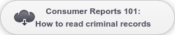 Consumer Reports 101: How to read criminal records
