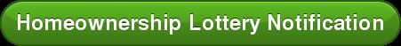 Homeownership Lottery Notification