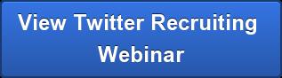View Twitter Recruiting  Webinar