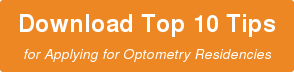 Download Top 10 Tips for Applying for Optometry Residencies