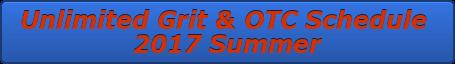 Unlimited Grit & OTC Schedule  2017 Summer