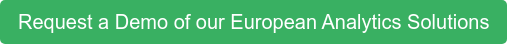 Request a Demo of our European Analytics Solutions