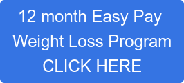 12 month Easy Pay  Weight Loss Program CLICK HERE