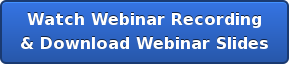 Watch Webinar Recording  & Download Webinar Slides