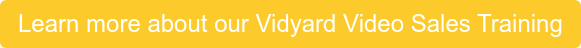 Learn more about our Vidyard Video Sales Training