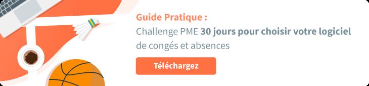 Téléchargez le Guide Pratique Challenge PME - 30 jours pour choisir votre logiciel de congés et absences