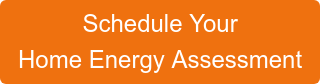Schedule Your Home Energy Assessment