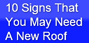 10 Signs That You May Need A New Roof