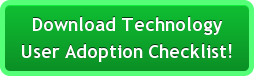 Download Technology User Adoption Checklist!