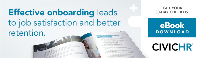 Effective Onboarding Leads to Job Satisfaction and Better Retention 30-day Checklist and eBook