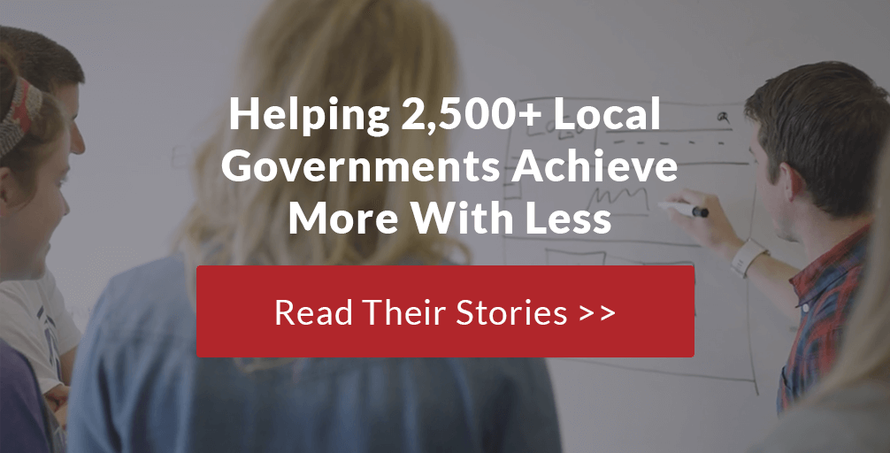 See How We Help Local Governments Do More With Less. Read Our Case Studies >