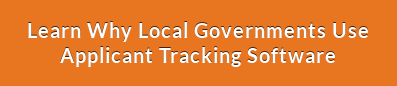 Learn Why Local Governments Use Applicant Tracking Software