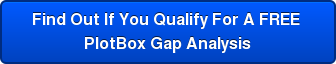 Find Out If You Qualify For A FREE  PlotBox Gap Analysis