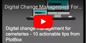 Digital Change Management For Cemeteries Webinar Recording