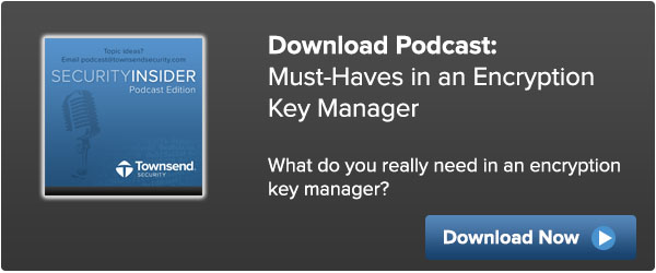 Must Haves in an Encryption Key Manager