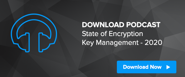 Podcast: State of Encryption Key Management