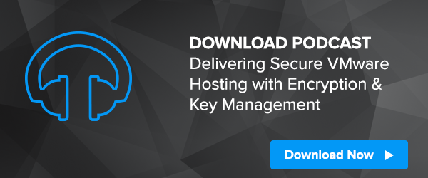 Delivering Secure VMware Hosting with Encryption & Key Management