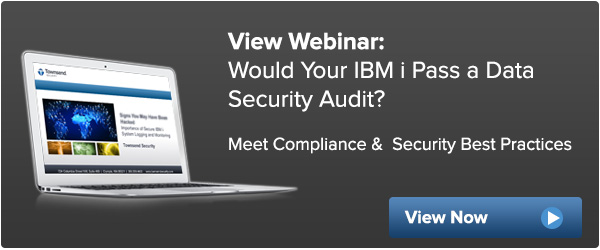 Webinar: Would your IBM i Pass an Audit?
