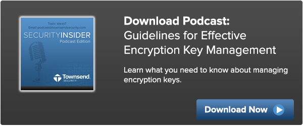 Guidelines for Effective Encryption Key Management