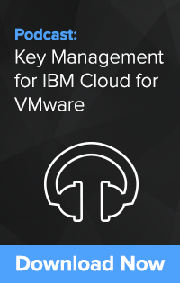 Key Management for IBM Cloud for VMware Podcast