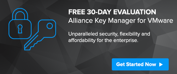 Evaluation: Alliance Key Manager for VMware