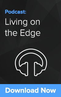 Podcast: Living on the Edge