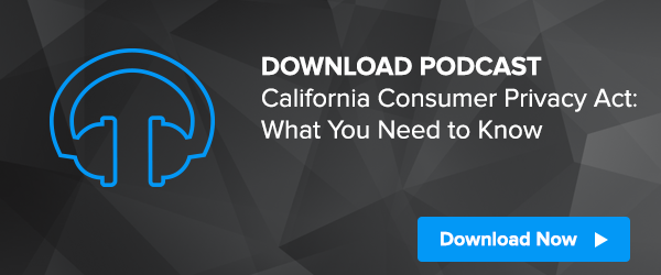 Podcast: CCPA - What You Need to Know