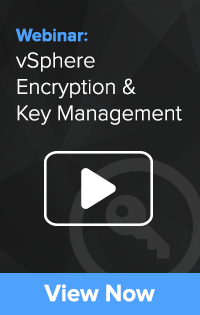 vSphere Encryption Key Management Webinar