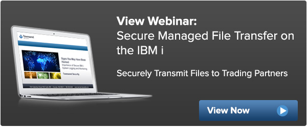 Webinar: Secure Managed File Transfer on IBM i