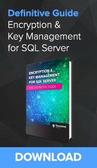 Encryption & Key Management for SQL Server - Definitive Guide