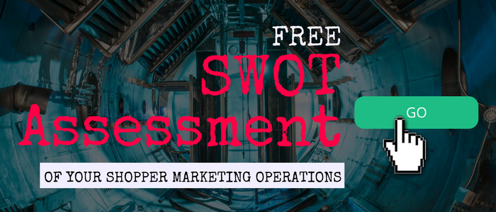 Free SWOT assessment of your Shopper Marketing Operations
