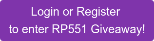 Login or Register  to enter RP551 Giveaway!