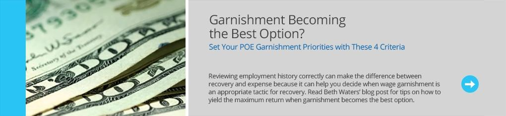 Read the Blog - Garnishment Becoming the Best Option?