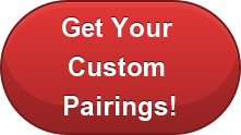Get Your  Custom  Pairings!