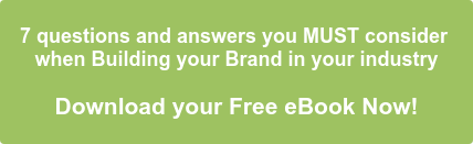 7 questions and answers you MUST consider  when Building your Brand in your industry  Download your Free eBook Now!