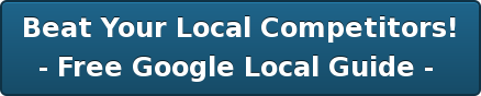 Beat Your Local Competitors! - Free Google Local Guide -