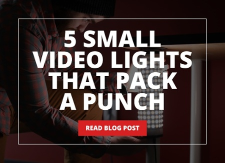 5 small video lights that pack a punch - read blog post