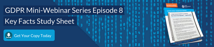 GDPR Mini-Webinar Series Episode 8 Key Facts Sheet