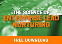 The Science of Enterprise Lead Nurturing