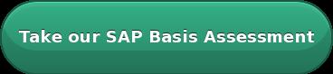 Take our SAP BasisAssessment