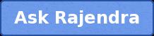 Ask Rajendra