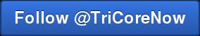 Follow @TriCoreNow
