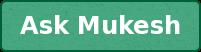 Ask Mukesh